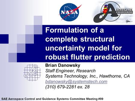 Formulation of a complete structural uncertainty model for robust flutter prediction Brian Danowsky Staff Engineer, Research Systems Technology, Inc.,