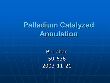 Palladium Catalyzed Annulation Bei Zhao 59-6362003-11-21.