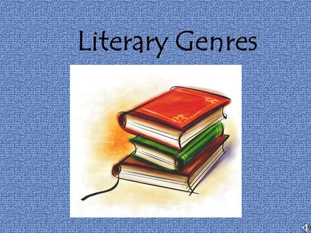 Literary Genres Genre means a category, or type of literature. All books can be divided into two categories: fiction nonfiction a made up story can tell.