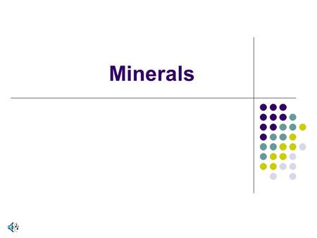 Minerals. Mineral – definition (5) __________________.
