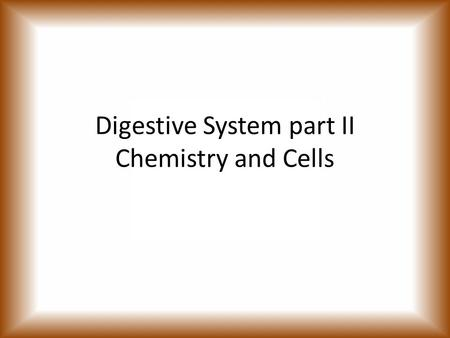 Digestive System part II Chemistry <strong>and</strong> Cells. <strong>Atoms</strong> Three major parts. – Protons: Positive Charge. Inside Nucleus – Neutrons : Neutral Charge. Inside.