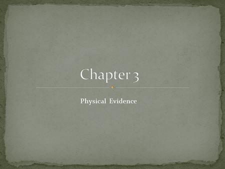 Physical Evidence. Physical evidence is any evidence introduced in a trial in the form of a physical object. It can include part or all of any object.