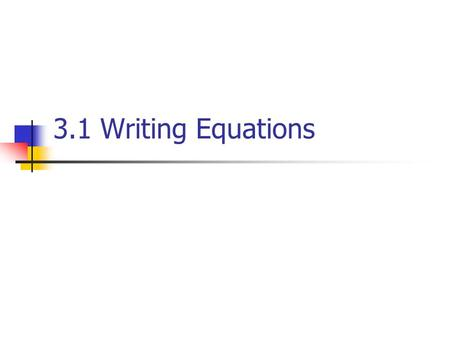 3.1 Writing Equations. WARM UP Write the following verbal expressions as algebraic expressions: 1) The difference of twice a number x and 4. 2) 3 times.