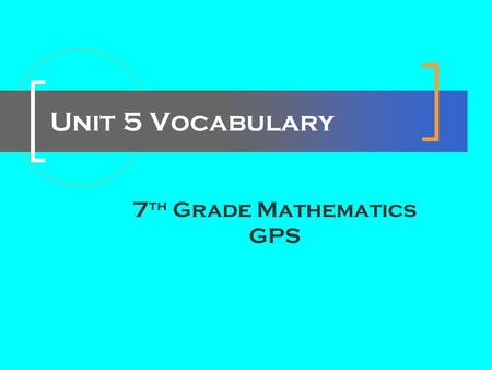 Unit 5 Vocabulary 7 th Grade Mathematics GPS. WORDS Base of a cone Oblique cone Base of a pyramid Oblique cylinder Bases of a cylinder Polyhedron Bases.