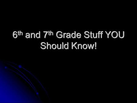 6 th and 7 th Grade Stuff YOU Should Know!. If a ball is sitting at the top of a hill, that ball has potential energy. Once the ball is rolling down that.