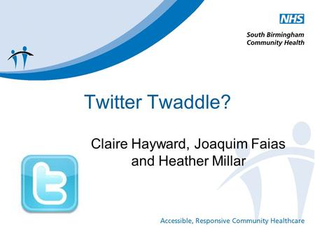 Twitter Twaddle? Claire Hayward, Joaquim Faias and Heather Millar.