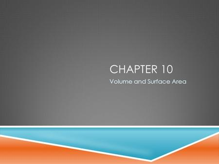 CHAPTER 10 <strong>Volume</strong> <strong>and</strong> <strong>Surface</strong> <strong>Area</strong>. A REVIEW OF <strong>AREA</strong> (Not in the book.)