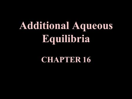 Additional Aqueous Equilibria CHAPTER 16. I. Buffers A. Definitions Buffer- solutions that resist changes in pH when acid or base are added to it. - they.
