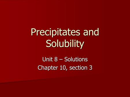 Precipitates and Solubility