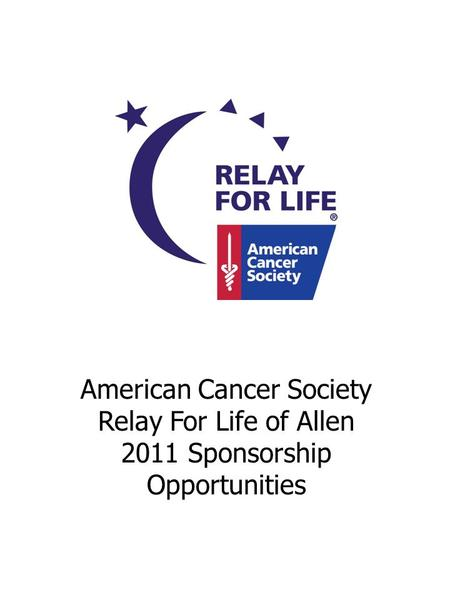 American Cancer Society Relay For Life of Allen 2011 Sponsorship Opportunities.