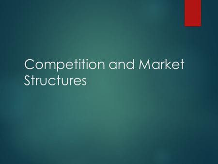Competition and Market Structures. Perfect Competition.