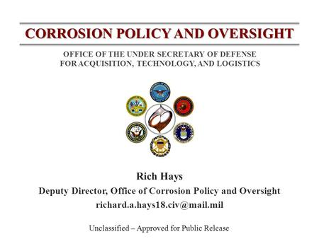 Deputy Director, Office of Corrosion Policy and Oversight