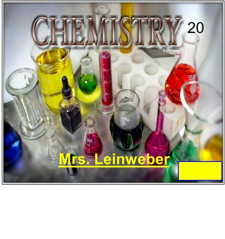 20 Mrs. Leinweber. Chemistry 20 Introduction What is science? What is chemistry?