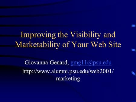 Improving the Visibility and Marketability of Your Web Site Giovanna Genard,  marketing.