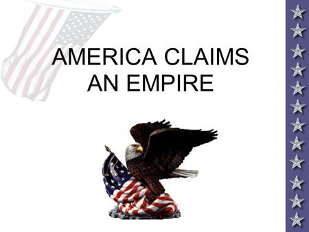 AMERICA CLAIMS AN EMPIRE. IMPERIALISM AND AMERICA.
