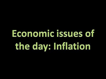 Inflation: a sustained rise in the general level of prices of goods and service over a period of time. Erodes the purchasing power of consumers. Calculation.