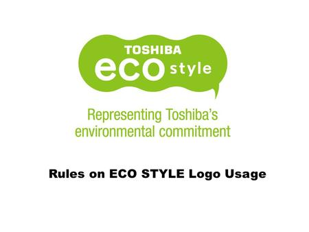 Rules on ECO STYLE Logo Usage. Eco Style is the only eco related logo that can be used. We may no longer use Eco Innovation. Logo to be used only as a.