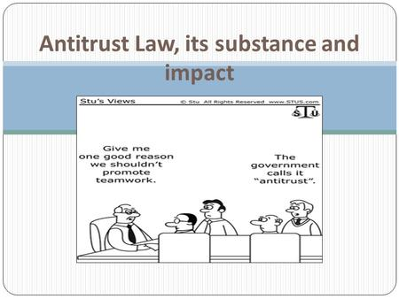 Antitrust Law, its substance and impact