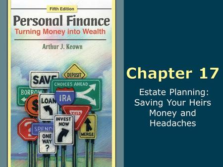 Estate Planning: Saving Your Heirs Money and Headaches.
