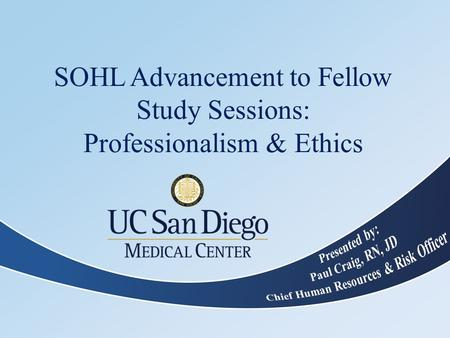 SOHL Advancement to Fellow Study Sessions: Professionalism & Ethics.