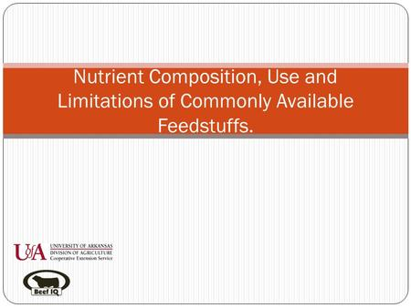 Nutrient Composition, Use and Limitations of Commonly Available Feedstuffs.