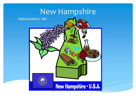 New Hampshire Abbreviation: NH.  Capital:  Concord  Date Joined the USA:  June 21, 1788  Area:  9,304 square miles Basics.