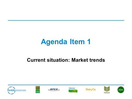 Agenda Item 1 Current situation: Market trends. Beef and veal consumption robust at around 300,000 tonnes each year.