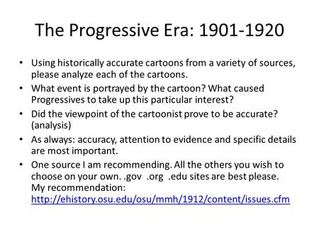 The Progressive Era: 1901-1920 Using historically accurate cartoons from a variety of sources, please analyze each of the cartoons. What event is portrayed.