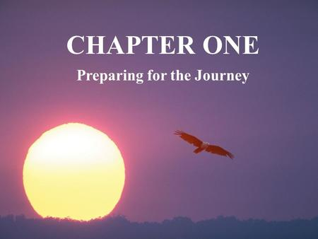 Preparing for the Journey CHAPTER ONE. - Catholics include 46 books of the Old Testament and 27 of the New Testament as the Canon - Old Testament is a.