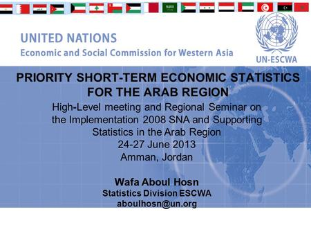 PRIORITY SHORT-TERM ECONOMIC STATISTICS FOR THE ARAB REGION High-Level meeting and Regional Seminar on the Implementation 2008 SNA and Supporting Statistics.