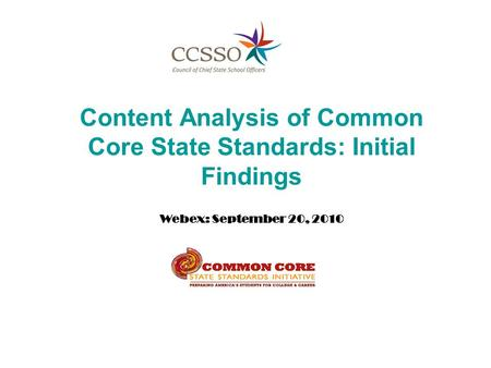 Content Analysis of Common Core State Standards: Initial Findings Webex: September 20, 2010.