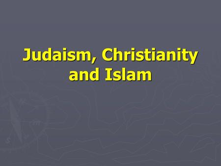 Compare and contrast the ways islam is similar to judaism and christianity?