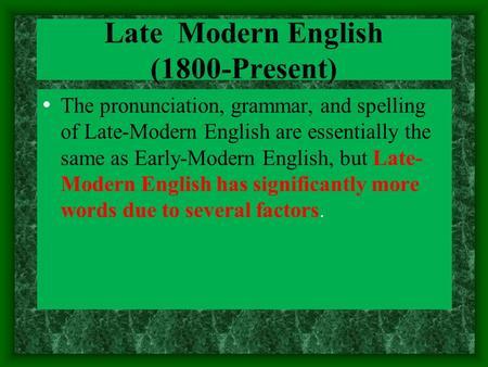 Late-Modern English (1800-Present) Essay