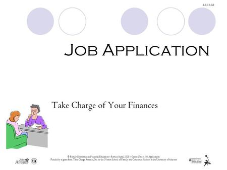© Family Economics & Financial Education – Revised April 2008 – Career Unit – Job Application Funded by a grant from Take Charge America, Inc. to the Norton.