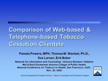 Arizona Department of Health Services - Tobacco Education and Prevention Program Comparison of Web-based & Telephone-based Tobacco Cessation Clientele.