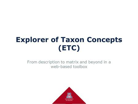 Explorer of Taxon Concepts (ETC) From description to matrix and beyond in a web-based toolbox.