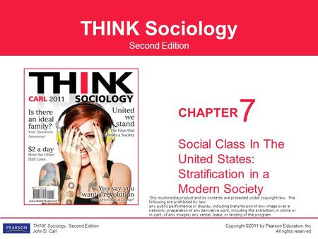 7 Social Class In The United States: Stratification in a Modern Society This multimedia product and its contents are protected under copyright law. The.