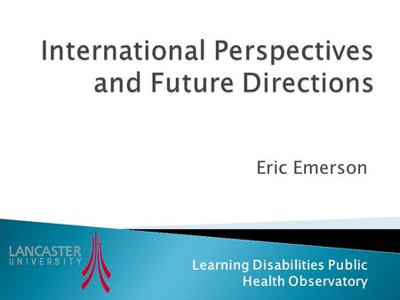 Eric Emerson Learning Disabilities Public Health Observatory.