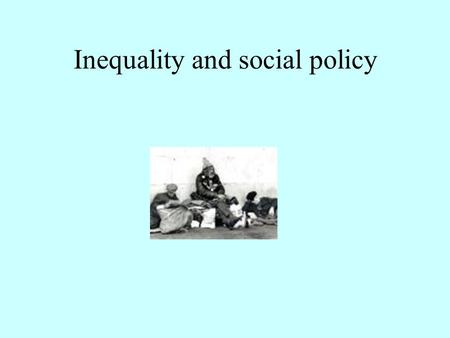 Inequality and social policy Growing Inequality since '74.