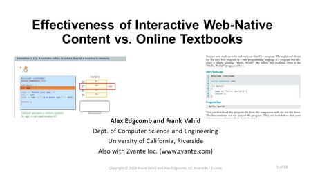 Effectiveness of Interactive Web-Native Content vs. Online Textbooks Alex Edgcomb and Frank Vahid Dept. of Computer Science and Engineering University.