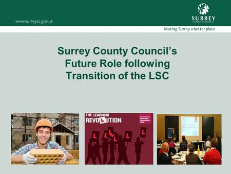 Surrey County Council's Future Role following Transition of the LSC.