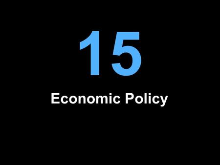15 Economic Policy. Conditions Required for a Market Economy Government has a role to play in a market economy: –Ensure law and order –Secure property.