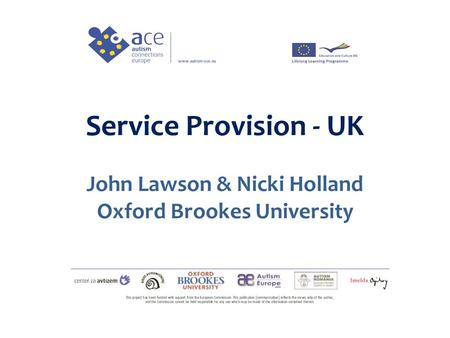 Service Provision - UK John Lawson & Nicki Holland Oxford Brookes University.