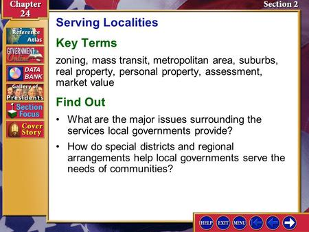 Section 2 Introduction-1 Serving Localities Key Terms zoning, mass transit, metropolitan area, suburbs, real property, personal property, assessment, market.