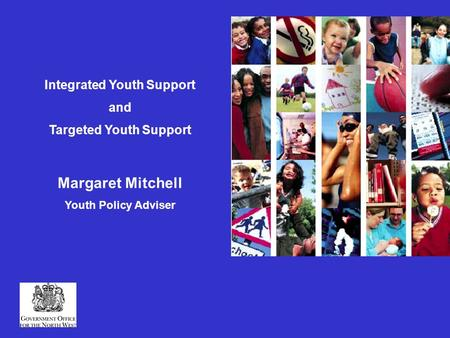Integrated Youth Support and Targeted Youth Support Margaret Mitchell Youth Policy Adviser.
