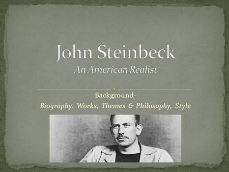 In Of Mice and Men, what is John Steinbeck's style?