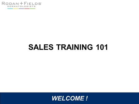 SALES TRAINING 101 WELCOME !.