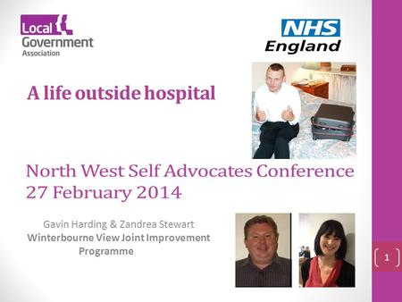 Gavin Harding & Zandrea Stewart Winterbourne View Joint Improvement Programme 1 A life outside hospital.