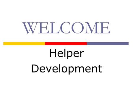 WELCOME Helper Development. Page 1 Helper Development  Background / Rationale  Sources of helpers  Rewarding & Recognizing Helpers  Sales Aids for.