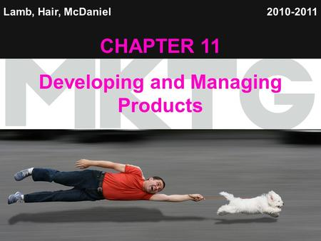 1 Lamb, Hair, McDaniel CHAPTER 11 Developing and Managing Products 2010-2011.